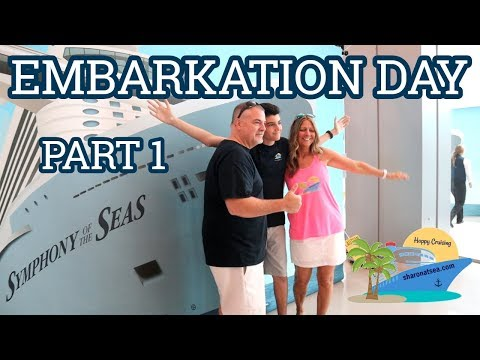 SYMPHONY OF THE SEAS EMBARKATION DAY | PART 1
