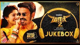 Maari 2 - Official Jukebox (Tamil) | Dhanush | Yuvan Shankar Raja | Balaji Mohan