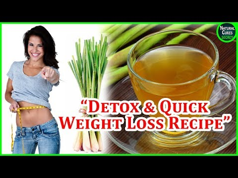 How To Lose Weight and Detox Your Body With Lemongrass Tea Help Losing Weight Fast