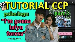 Gambar cover Tutorial CCP pake lagu I'm gonna love you forever Remix (bukan aestethic) Part 2    oriya fawzay