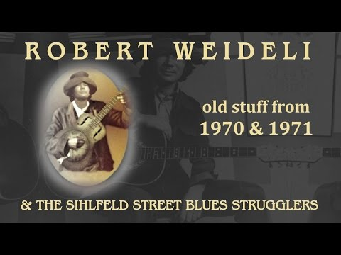 Robert Weideli & the Sihlfeld Street Blues Strugglers