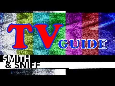 Smith & Sniff's TV Guide