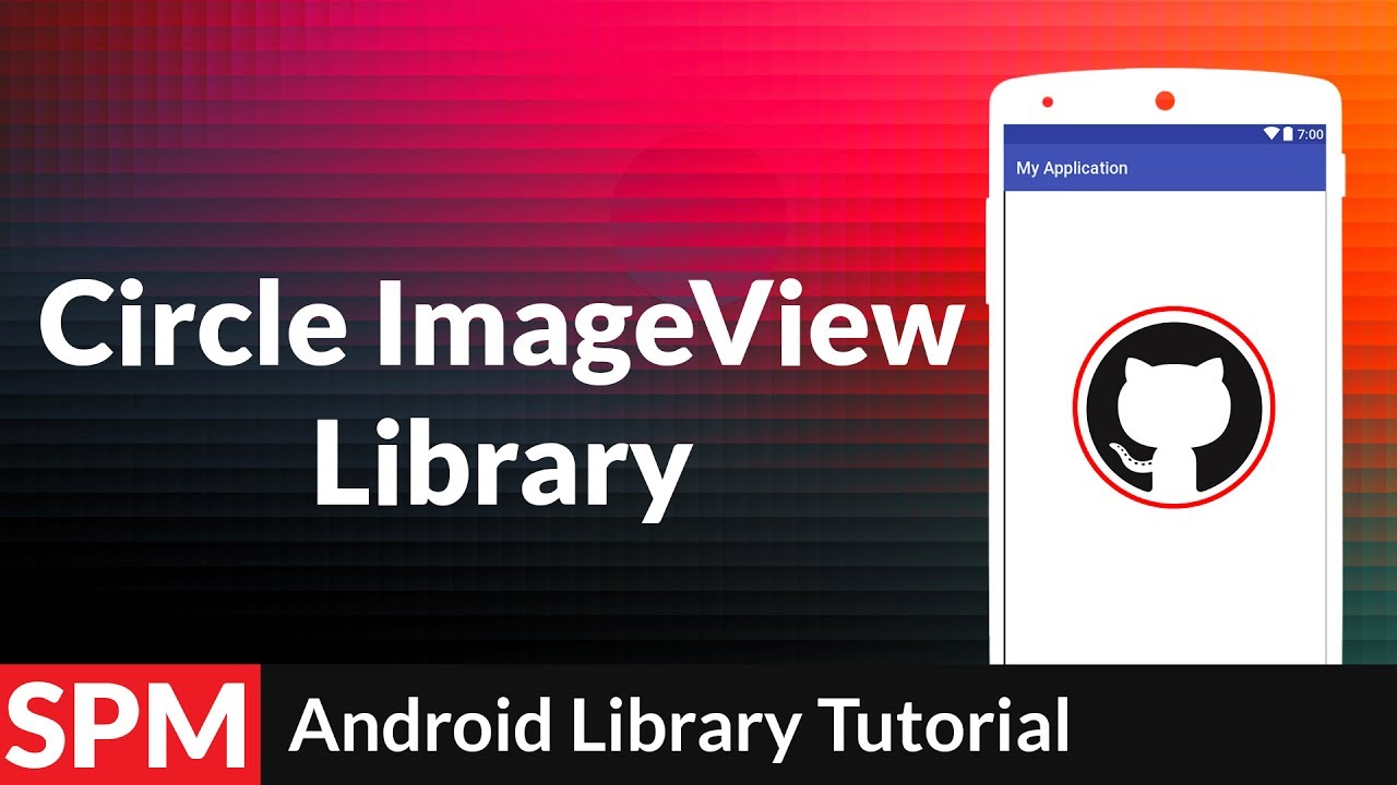 Circle/Round ImageView in Android App | Android Studio 2 2 3 | Android  Libraries Tutorials