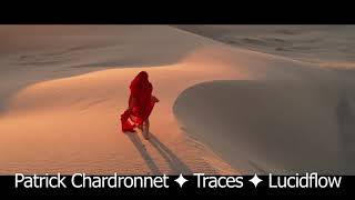 Patrick Chardronnet ✦ Traces ✦ Lucidflow [deep space tech house]