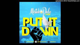 MISTAH DALE 2.016 - PUT IT DOWN