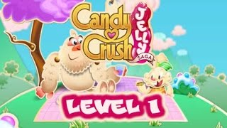 Candy Crush Jelly Saga Level 1