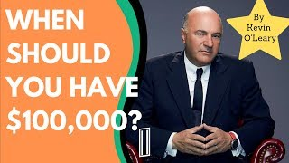 Shark Tank's Kevin O'Leary: When You Should Have $100,000 Stacked! 💸