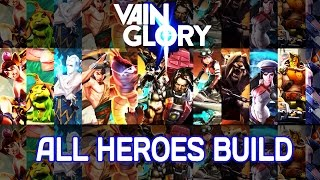 VAINGLORY ★ BEST BUILDS AND GUIDES FOR ALL HEROES ★
