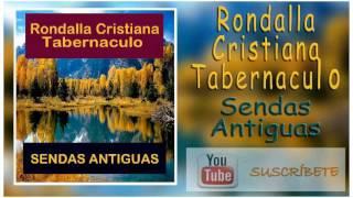 Rondalla Cristiana Tabernáculo,  Sendas Antiguas, album completo