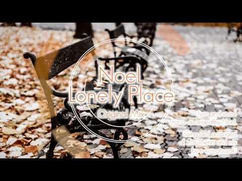 Lonely Place feat NoeL(Original Pop Ballad Song Original Mix)