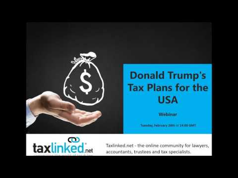 Donald Trump's Tax Plans for the United States - Webinar
