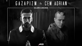 Gazapizm Kalbim Çukurda ft Cem Adrian