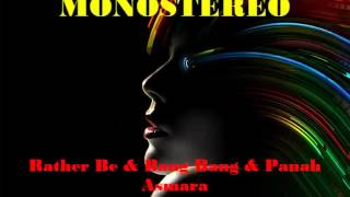 MONOSTEREO - Rather Be dan Bang Bang dan Panah Asmara(Audio) | The Remix NET