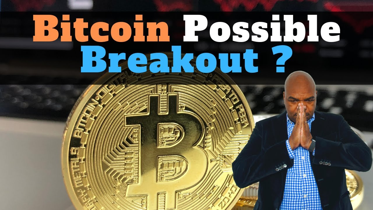 Bitcoin Breakout Possible?