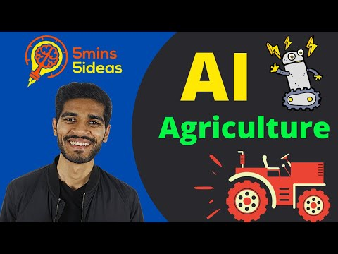 5 Uses of AI in Agriculture! - 5 Mins 5 Ideas