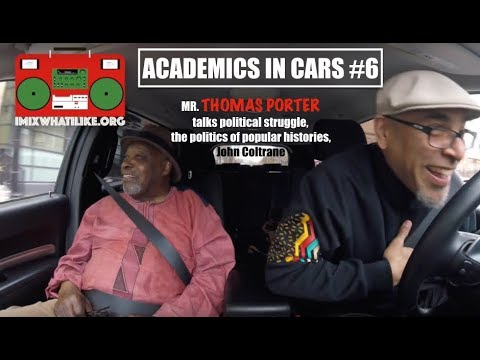 Academics In Cars #6 - Mr. Thomas Porter talks Political Struggle and Pop Histories