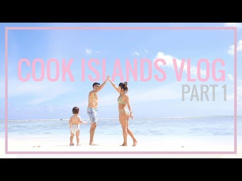 COOK ISLANDS VLOG PART 1 // RAROTONGA & FIRST FAMILY VACAY