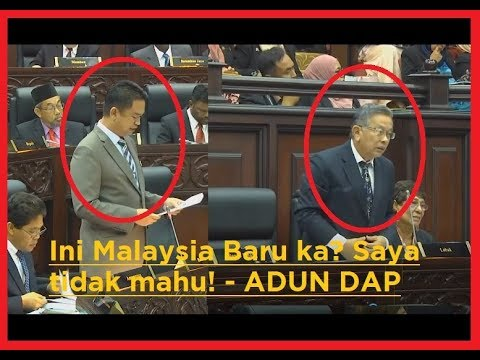 'Ini Malaysia Baru ka? Saya tak mau! - ADUN DAP