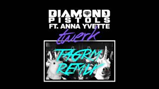 Diamond Pistols ft. Anna Yvette - Twerk (TAGRM Remix)