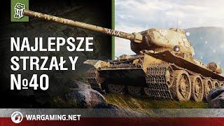 Najlepsze strzały №40 [World of Tanks Polska]
