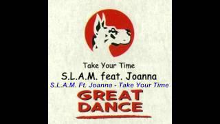 S.L.A.M. - Take Your Time (Original Mix)