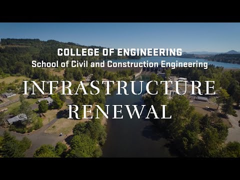 School of Civil and Construction Engineering: Infrastructure Renewal