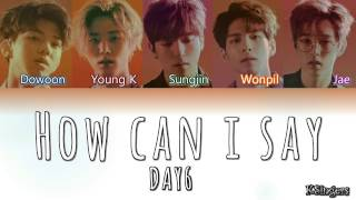 Video DAY6 - How Can I Say (어떻게 말해) | Sub (Han - Rom - English) Color Coded Lyrics download MP3, 3GP, MP4, WEBM, AVI, FLV Maret 2018