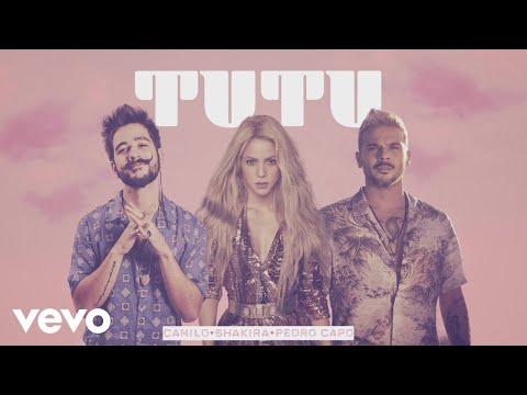 Tutu Remix – Camilo (Letra) Ft. Shakira, Pedro Capó