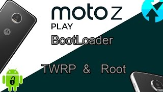 Moto Z Play Desbloqueio bootloader, root e TWRP sem Brick