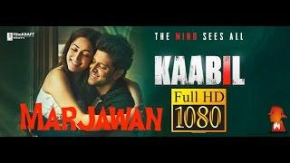 Marjawan Video Song | Arijit Singh | Hrithik Roshan & Yami Gautam | Kaabil 2016
