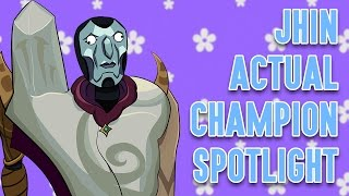Jhin ACTUAL Champion Spotlight