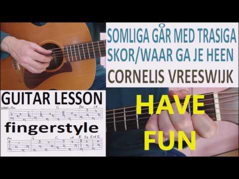 SOMLIGA GAR MED TRASIGA SKOR - WAAR GA JE HEEN - CORNELIS VREESWIJK - fingerstyle GUITAR LESSON