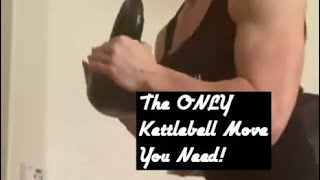 Why THIS is the ONLY Kettlebell exercise you need!