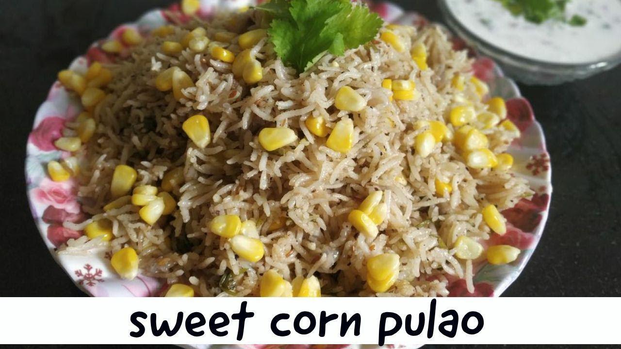 sweet corn pulao recipe by Haripriya | corn pulao recipe ...