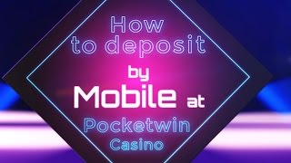 How To Deposit By Phone At PocketWin Mobile Casino