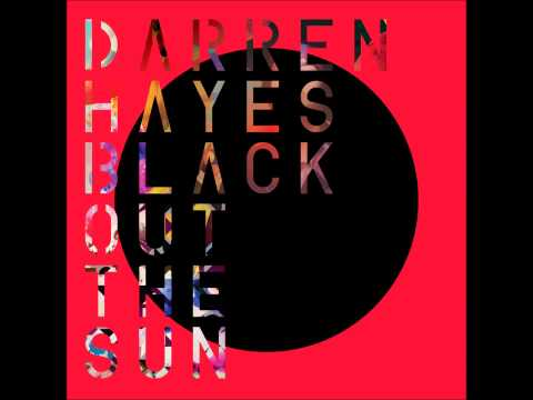 Black out the sun- Darren Hayes