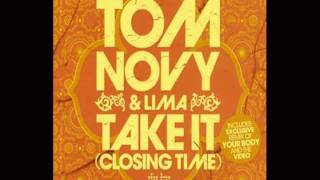 TOM NOVY & LIMA - TAKE IT (CLOSING TIME) (VIDEO EXTENDED MIX)