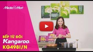 Bếp từ đôi Kangaroo KG498i - Tiết kiệm thời gian nấu nướng