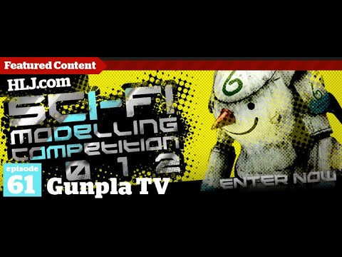Gunpla TV - Episode 61 - Hlj.com Sci-Fi Modelling Competition 2012 Details