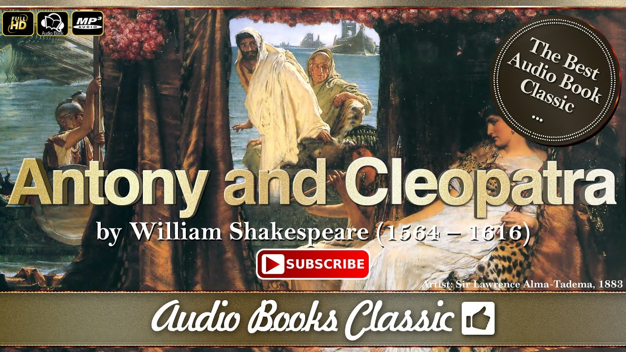 audiobook antony cleopatra by william shakespeare full audiobook antony cleopatra by william shakespeare full version audio books classic 2