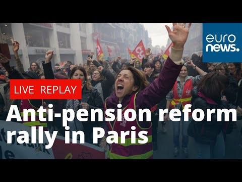 euronews (in English): Anti-pension reform rally in Paris | LIVE