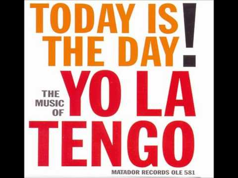 Yo La Tengo - Today Is the Day (Full EP)