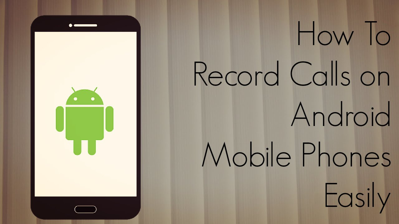 can i record a call on my iphone how to record calls on android mobile phones easily demo 20646
