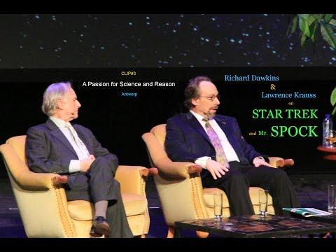 Richard Dawkins & Lawrence Krauss talking about Mr. Spock and Star Trek