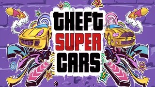 Theft Super Cars • Free Online Game 2 Play • Mopixie.com