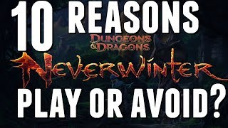 10 Reasons To Play Or Avoid Neverwinter | Neverwinter New Player Review 2018