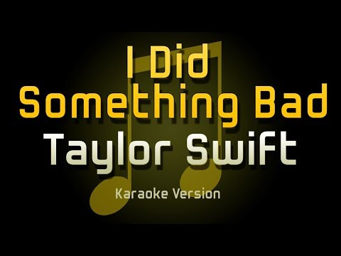 Taylor Swift - I Did Something Bad...
