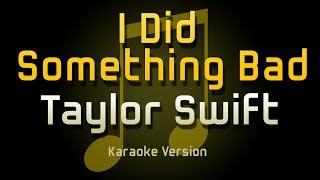 Taylor Swift - I Did Something Bad (Karaoke) Video