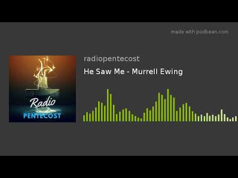 He Saw Me – Murrell Ewing