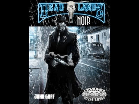 Deadlands Noir Live Play with John Goff